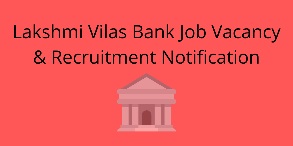 Lakshmi Vilas Bank Job Vacancy 2021